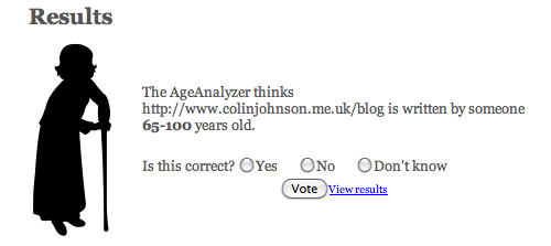 The AgeAnalyzser thinks that this blog is written by someone 65 to 100 years old.