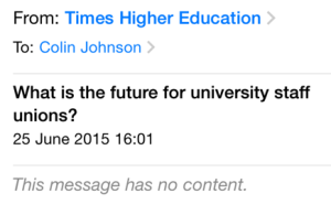 "Email. Subject: ""What is the future for university staff unions?"" ""This message has no content."""
